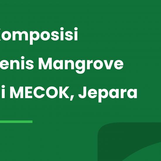 Komposisi Jenis Mangrove di MECoK, Jepara