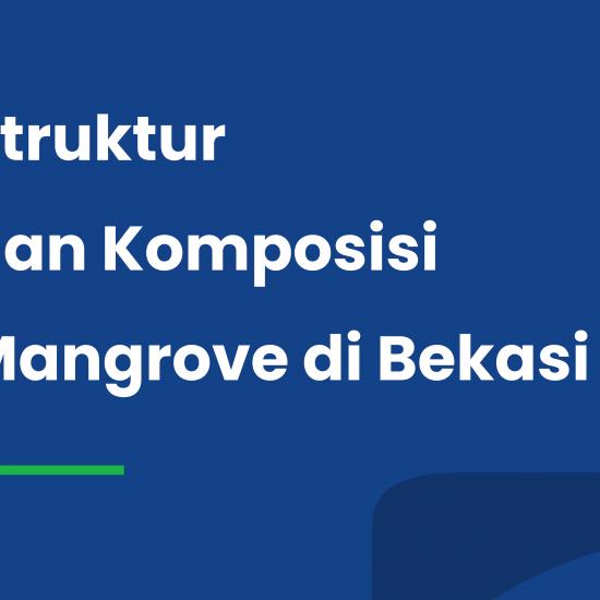 Struktur dan Komposisi Mangrove di Bekasi
